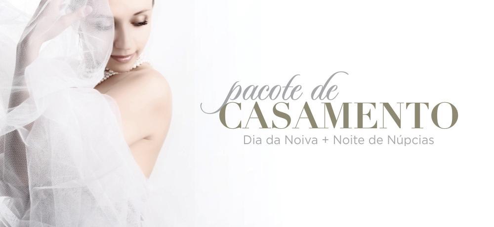 PACOTE DIA DA NOIVA + NOITE DE NÚPCIAS!